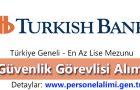 Turkish Bank Güvenlik Görevlisi Alımı 2016