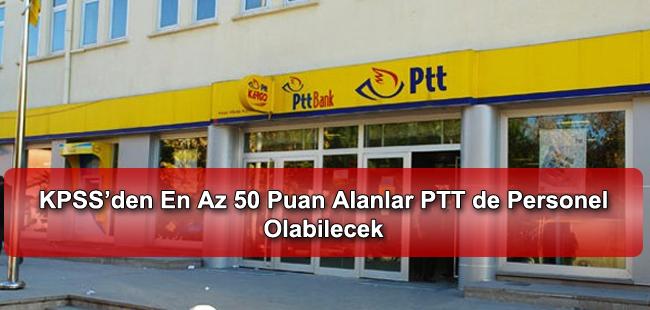 KPSS'den En Az 50 Puan Alanlar PTT de Personel Olabilecek