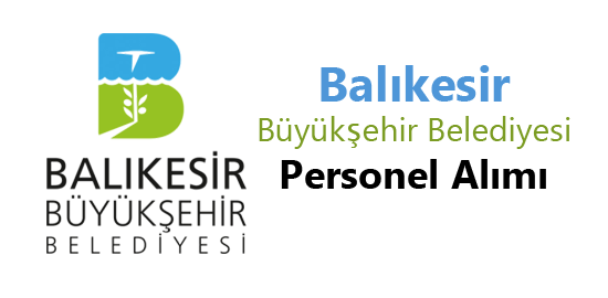 Balıkesir Büyükşehir Belediyesi Personel Alımı