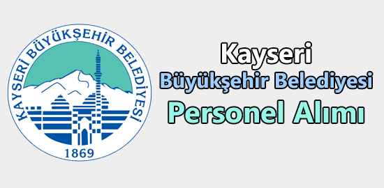 Kayseri Büyükşehir Belediyesi Personel Alımı