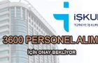 İŞKUR 3600 Personel Alımı için Onay Bekliyor