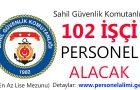 Sahil Güvenlik Komutanlığı 102 işçi alımı