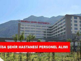 Manisa Şehir Hastanesi Personel Alımı ve İş İlanları