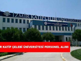 İzmir Katip Çelebi Üniversitesi Personel Alımı ve İş İlanları