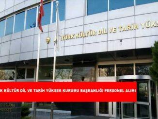 Atatürk Kültür Dil ve Tarih Yüksek Kurul Başkanlığı Personel Alımı ve İş İlanları