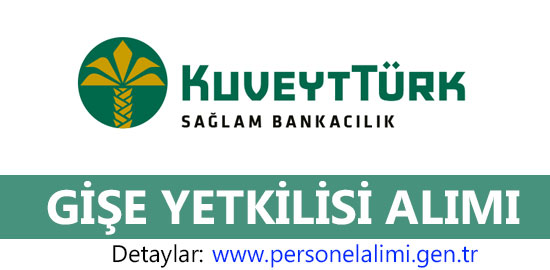Kuveyt Türk gişe yetkilisi alımı