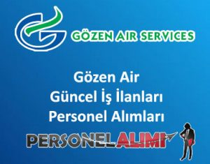 Gözen Air Personel Alımı ve İş İlanları