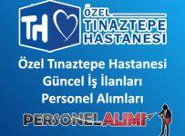 Özel Tınaztepe Hastanesi Personel Alımı ve İş İlanları