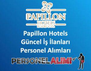 Papillon Hotels Personel Alımı ve İş İlanları