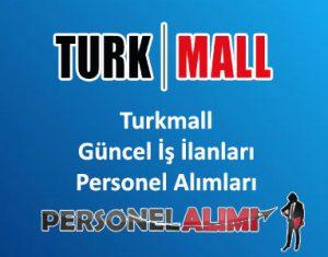 Turkmall Personel Alımı ve İş İlanları