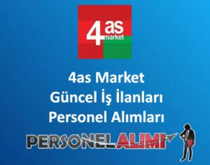 4as Market Personel Alımı ve İş İlanları