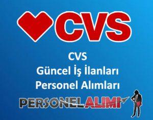 CVS Personel Alımı ve İş İlanları