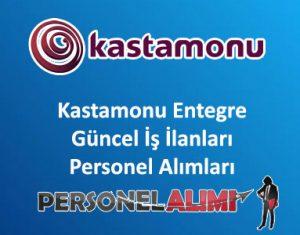Kastamonu Entegre Personel Alımı ve İş İlanları