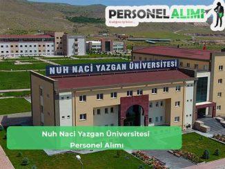 Nuh Naci Yazgan Üniversitesi Personel Alımı ve İş İlanları