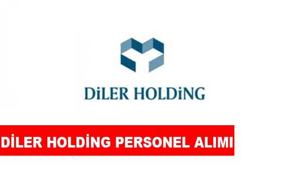 Diler Holding Personel Alımı ve İş İlanları