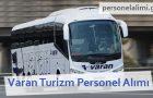 Varan Turizm Personel Alımı 2017