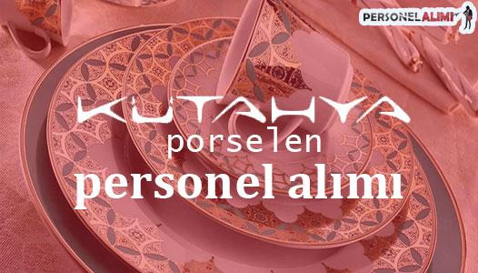 Kütahya Porselen Personel Alımı