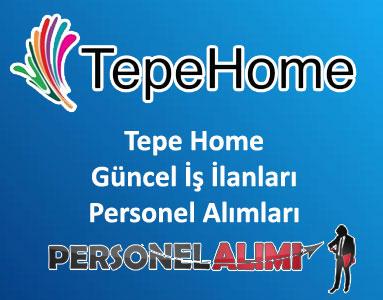 Tepe Home Personel Alımı ve İş İlanları