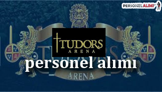 Tudors Arena Personel Alımı
