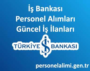 İş Bankası Personel Alımı ve İş İlanları