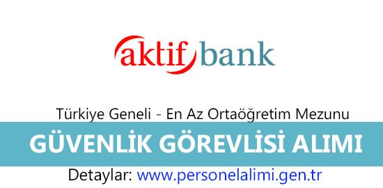 Aktif Bank Güvenlik Görevlisi Alımı