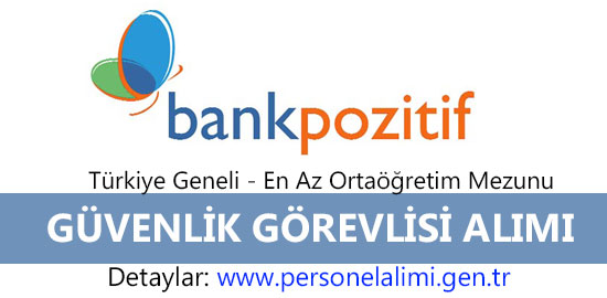 bank pozitif guvenlik gorevlisi alimi
