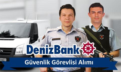denizbank güvenlik görevlisi alımı