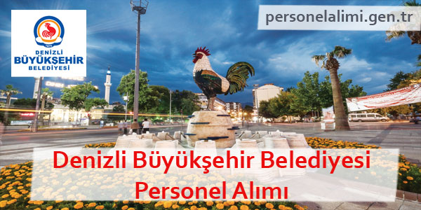 Denizli Büyükşehir Belediyesi Personel Alımı
