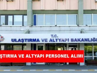 Ulaştırma ve Altyapı Bakanlığı Personel Alımı ve İş İlanları