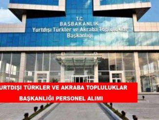 Yurtdışı Türkler ve Akraba Topluluklar Başkanlığı Personel Alımı