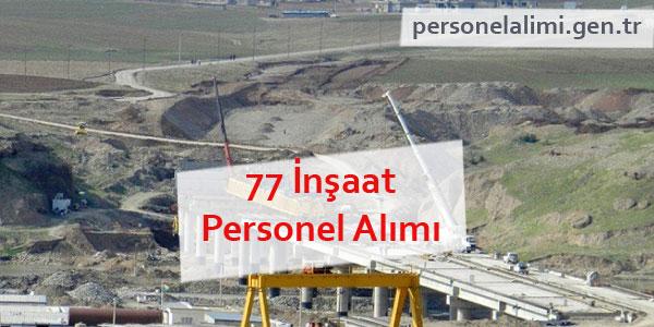 77 inşaat personel alımı