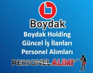 Boydak Holding Personel Alımı ve İş İlanları