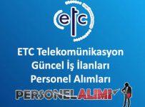 ETC Telekomünikasyon Personel Alımı ve İş İlanları