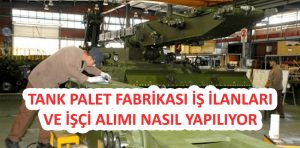 Tank Palet Fabrikası Personel Alımı ve İş İlanları