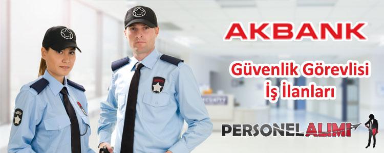 Akbank Güvenlik Görevlisi Alımı