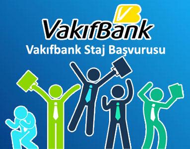 Vakıfbank staj başvurusu