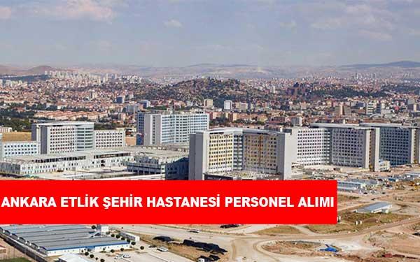 Ankara Etlik Şehir Hastanesi Personel Alımı ve İş İlanları
