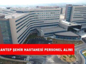 Gaziantep Şehir Hastanesi Personel Alımı ve İş İlanları