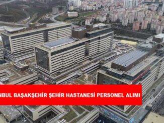 İstanbul Başakşehir Şehir Hastanesi Personel Alımı ve İş İlanları