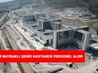 İzmir Bayraklı Şehir Hastanesi Personel Alımı ve İş İlanları