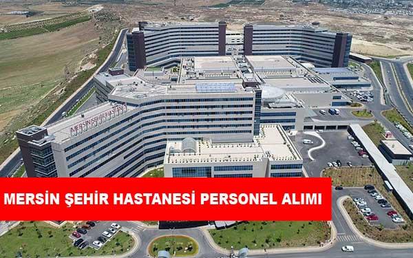 Mersin Şehir Hastanesi Personel Alımı ve İş İlanları