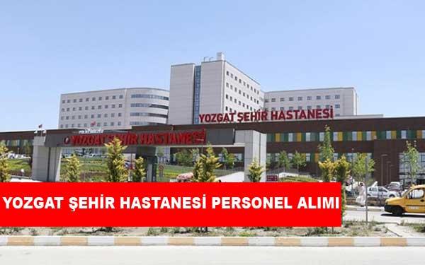 Yozgat Şehir Hastanesi Personel Alımı ve İş İlanları