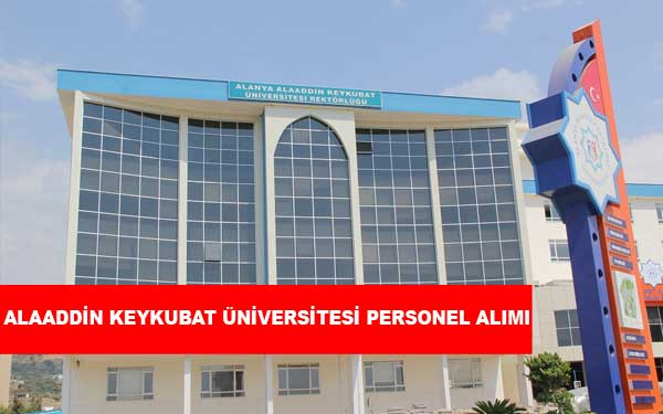 Alanya Alaaddin Keykubat Üniversitesi Personel Alımı ve İş İlanları
