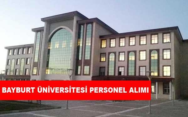 Bayburt Üniversitesi Personel Alımı ve İş İlanları