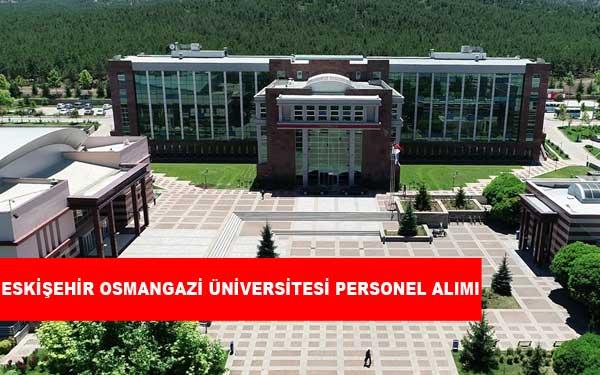 Eskişehir Osmangazi Üniversitesi Personel Alımı ve İş İlanları