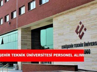 Eskişehir Teknik Üniversitesi Personel Alımı ve İş İlanları