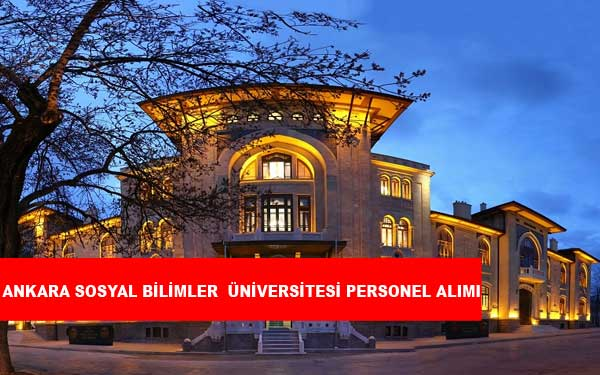 Ankara Sosyal Bilimler Üniversitesi Personel Alımı ve İş İlanları