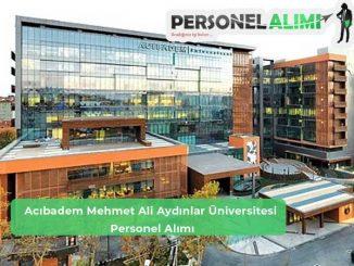 Acıbadem Mehmet Ali Aydınlar Üniversitesi Personel Alımı