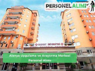 Başkent Üniversitesi Alanya Uygulama ve Araştırma Merkezi Personel Alımı