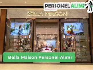Bella Maison Personel Alımı ve İş İlanları